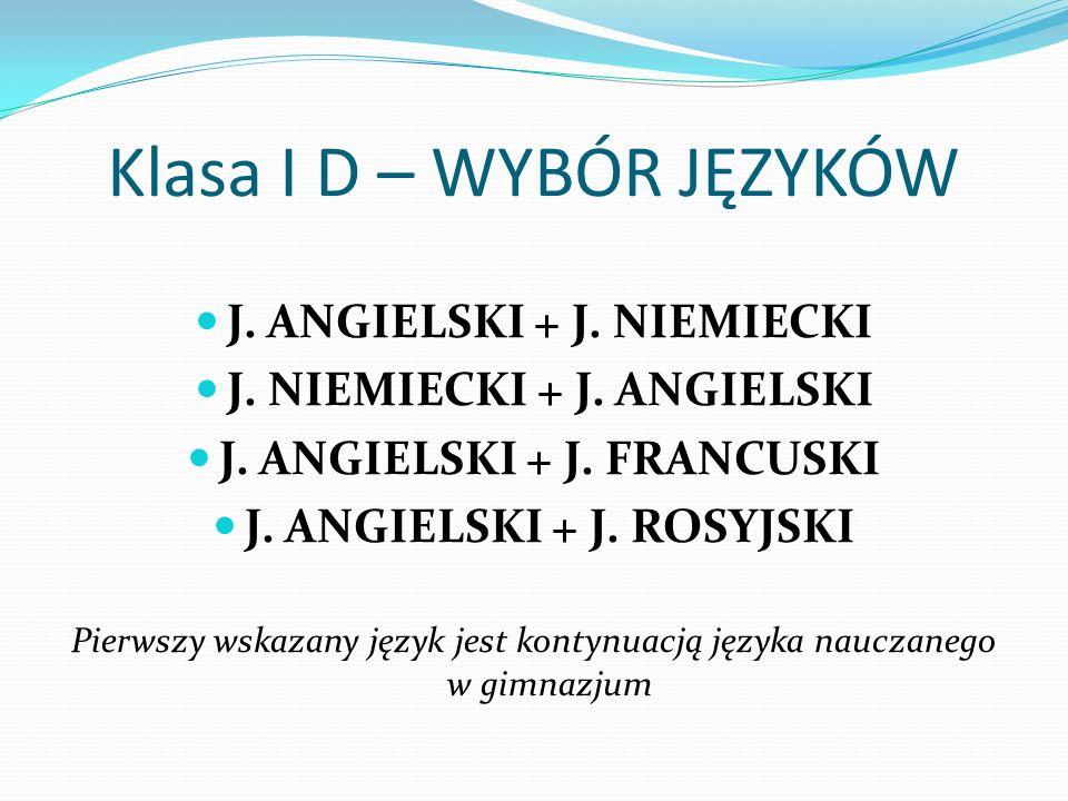 Klasa I D – WYBÓR JĘZYKÓW J. ANGIELSKI + J. NIEMIECKI J.