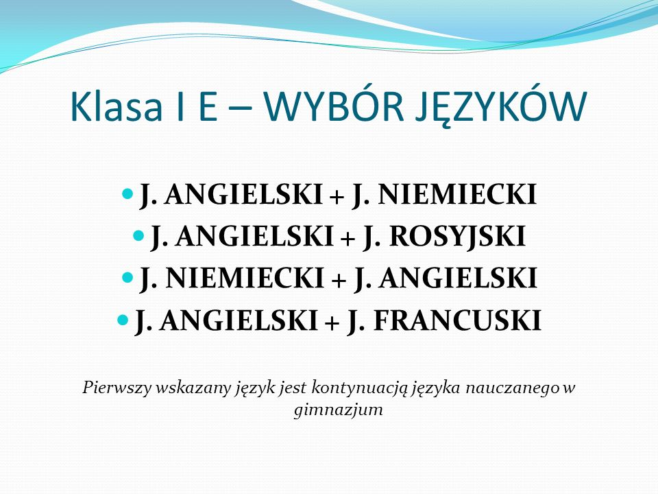 Klasa I E – WYBÓR JĘZYKÓW J. ANGIELSKI + J. NIEMIECKI J.