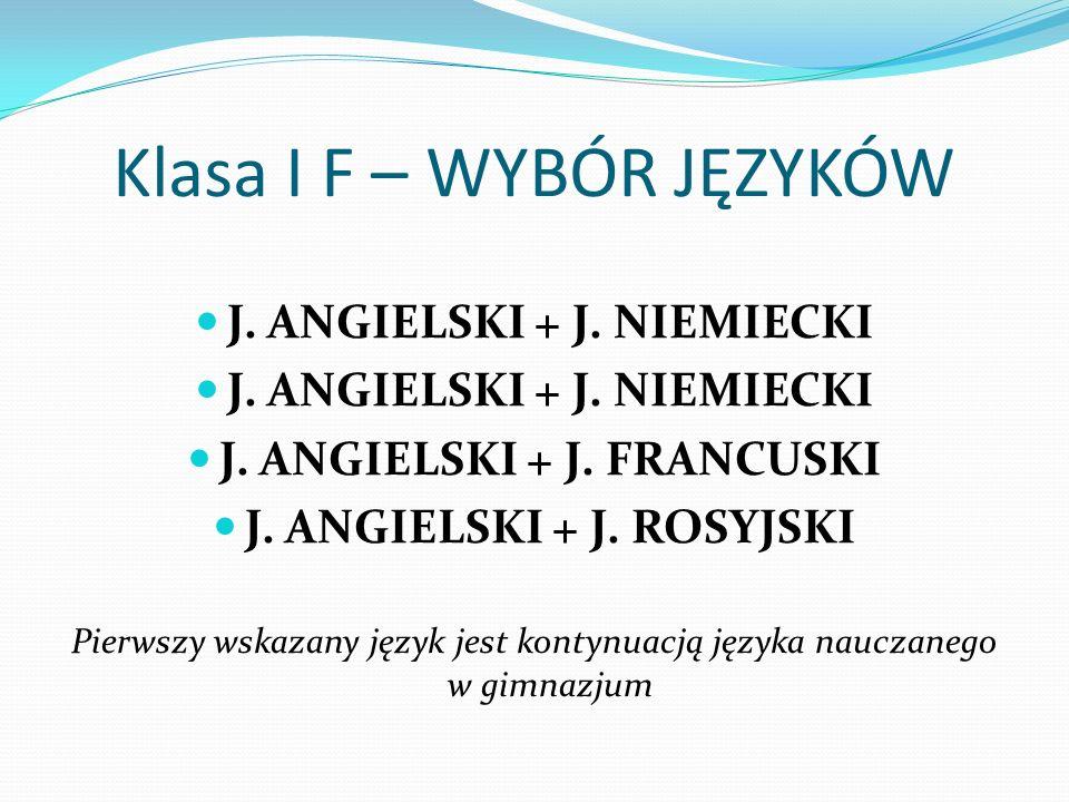Klasa I F – WYBÓR JĘZYKÓW J. ANGIELSKI + J. NIEMIECKI J.