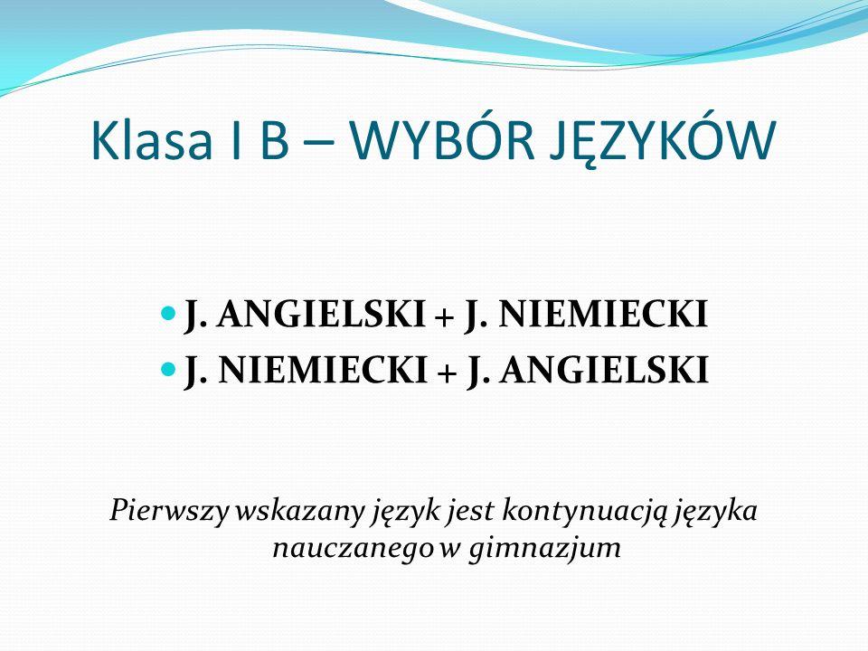 Klasa I B – WYBÓR JĘZYKÓW J. ANGIELSKI + J. NIEMIECKI J.