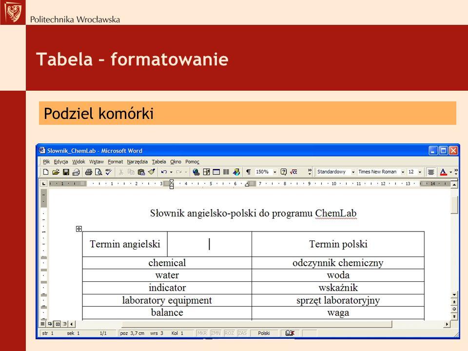Tabela – formatowanie Podziel komórki