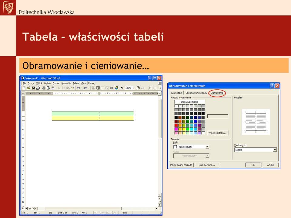 Tabela – właściwości tabeli Obramowanie i cieniowanie…