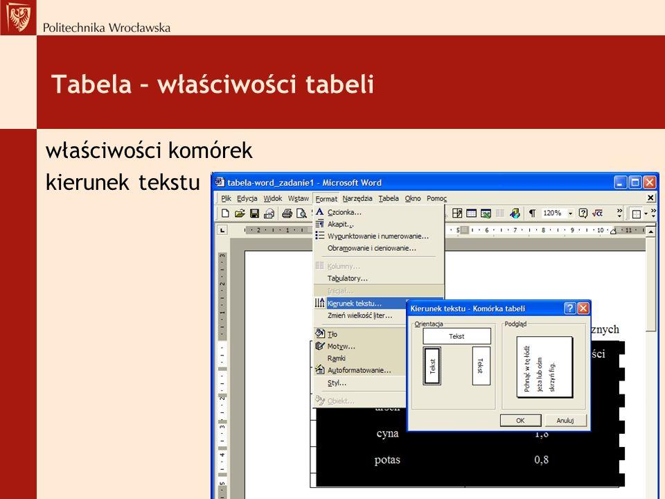 Tabela – właściwości tabeli właściwości komórek kierunek tekstu