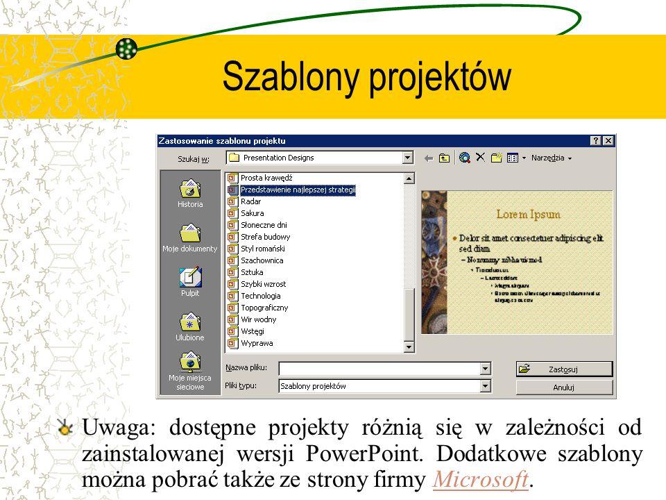 Szablony projektów Uwaga: dostępne projekty różnią się w zależności od zainstalowanej wersji PowerPoint. Dodatkowe szablony można pobrać także ze stro