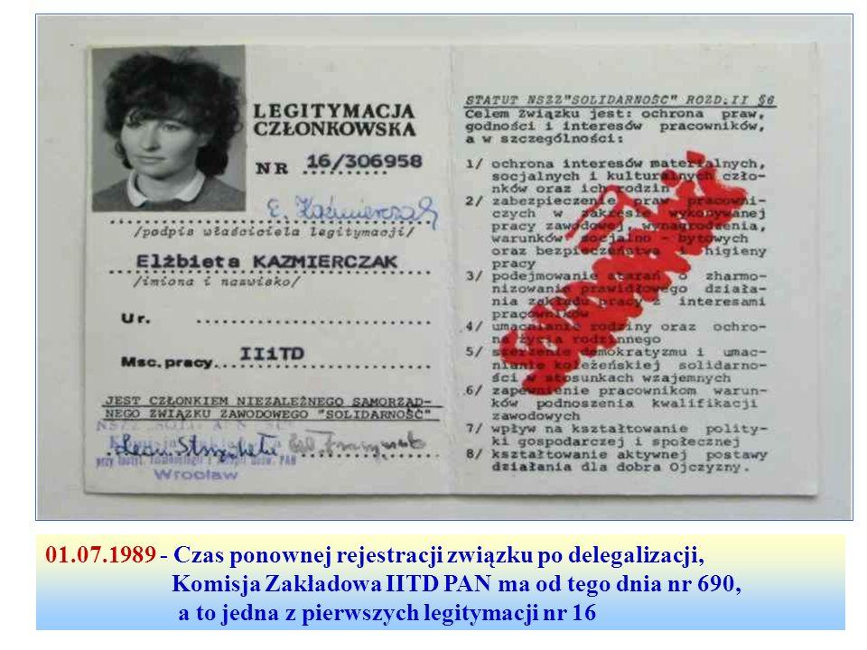 01.07.1989 - Czas ponownej rejestracji związku po delegalizacji, Komisja Zakładowa IITD PAN ma od tego dnia nr 690, a to jedna z pierwszych legitymacj