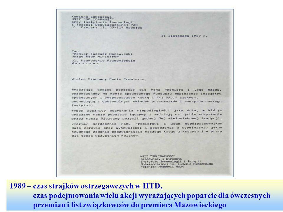 1989 – czas strajków ostrzegawczych w IITD, czas podejmowania wielu akcji wyrażających poparcie dla ówczesnych przemian i list związkowców do premiera