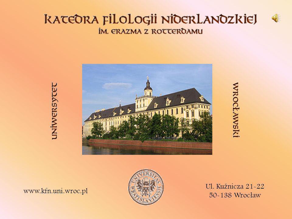 Ul. Ku ź nicza 21-22 50-138 Wroc ł aw www.kfn.uni.wroc.pl