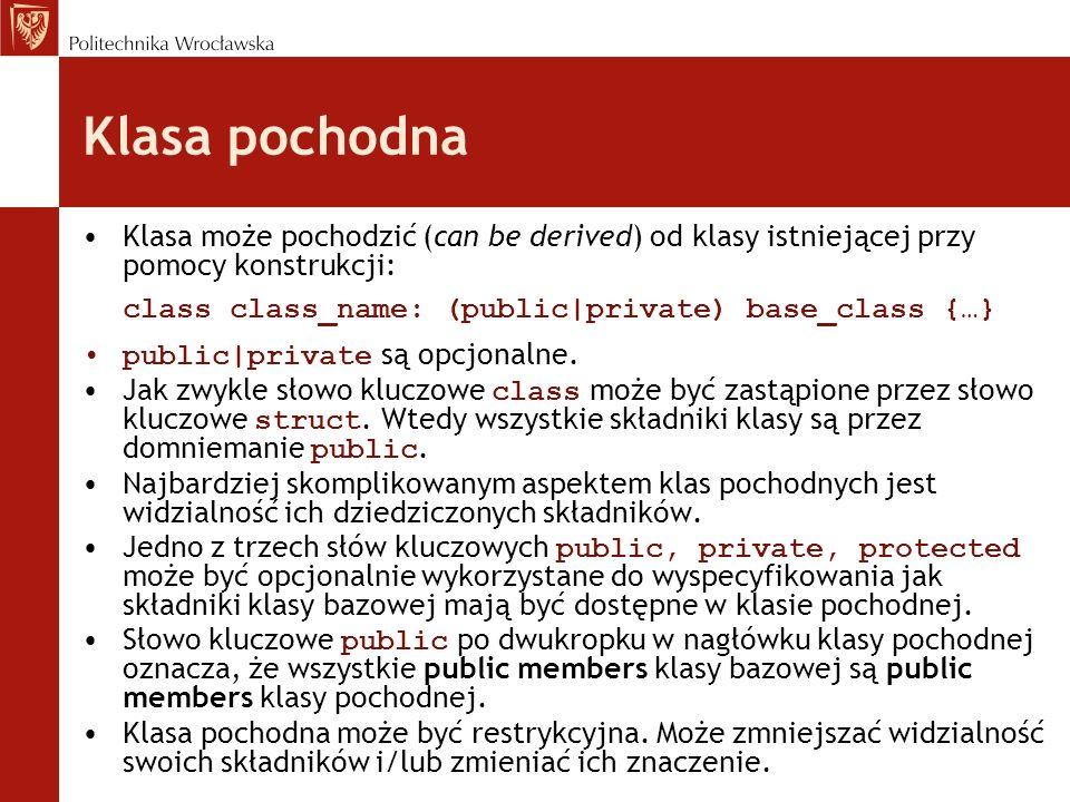 Modyfikatory widzialności Słowa kluczowe public, private i protected mogą być wykorzystane jako modyfikatory widzialności składników klasy.