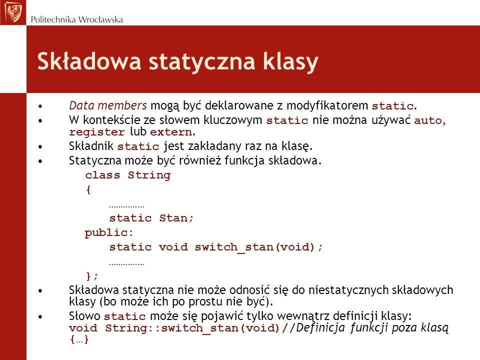 Składowa statyczna klasy Data members mogą być deklarowane z modyfikatorem static. W kontekście ze słowem kluczowym static nie można używać auto, regi