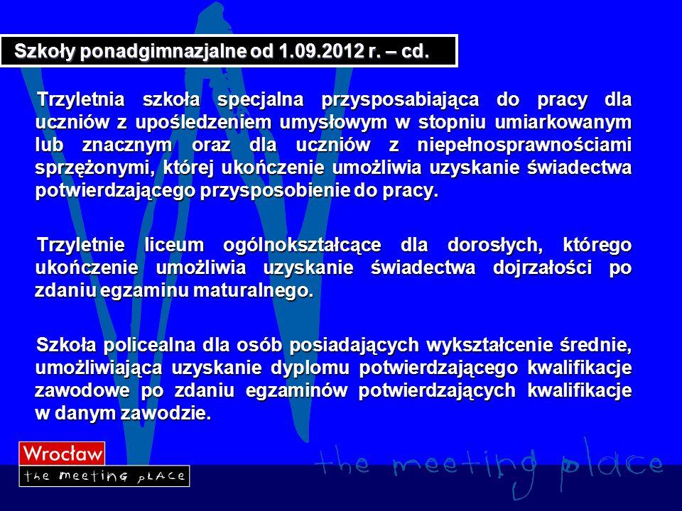 Szkoły ponadgimnazjalne wygaszane od 1.09.2012 r.Z dniem 1 września 2012 r.