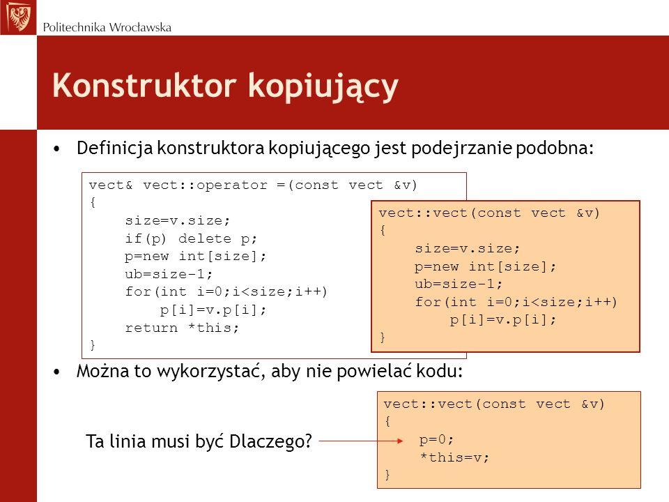vect& vect::operator =(const vect &v) { size=v.size; if(p) delete p; p=new int[size]; ub=size-1; for(int i=0;i<size;i++) p[i]=v.p[i]; return *this; }