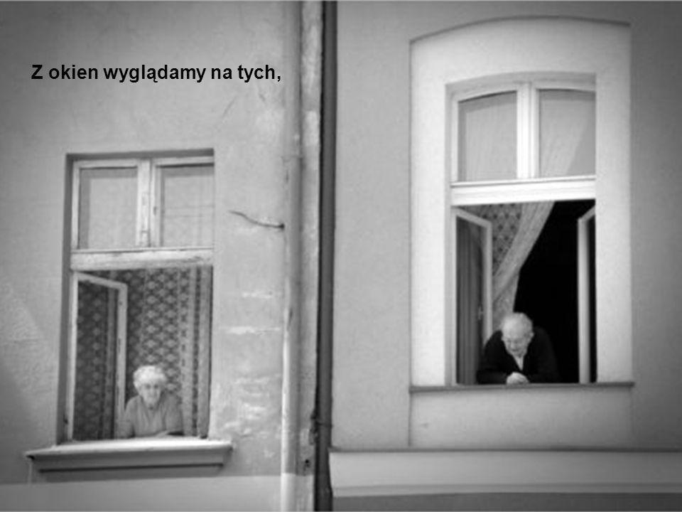 W domach otwieramy okna.