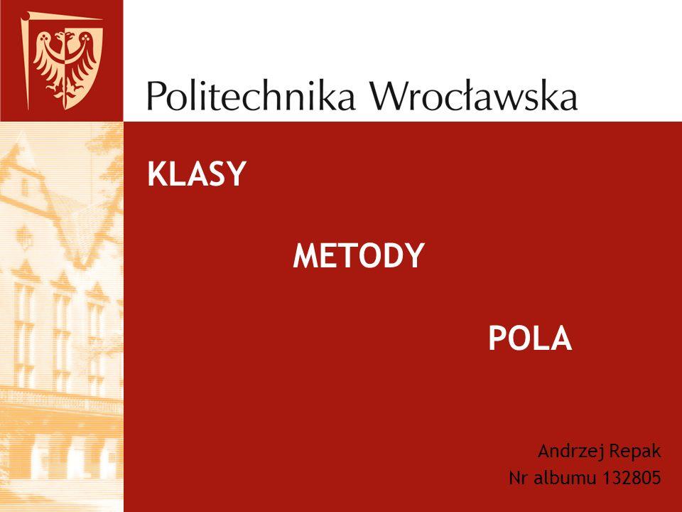 KLASY METODY POLA Andrzej Repak Nr albumu 132805