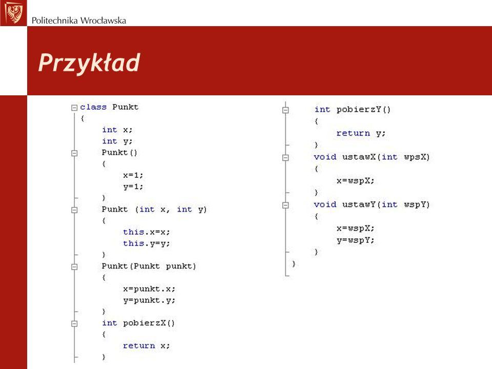 Dziedziczenie Klasa Punkt3D, dziedziczy z klasy Punkt dwa pola x i y oraz wszystkie metody: pobierzX, pobierzY, ustawX, ustawY.