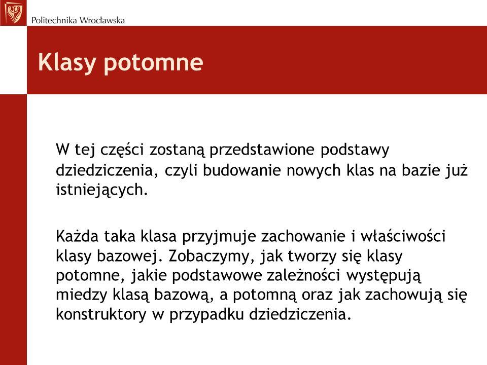 Dostęp chroniony - protected Składowe klasy oznaczone słowem protected to składowe chronione.