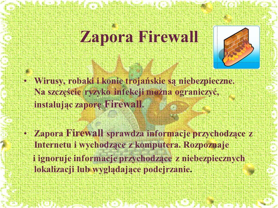 Zapora Firewall Wirusy, robaki i konie trojańskie są niebezpieczne. Na szczęście ryzyko infekcji można ograniczyć, instalując zaporę Firewall. Zapora