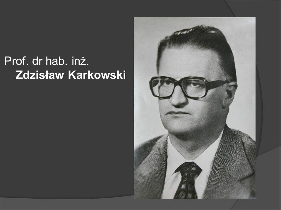 Prof. dr hab. inż. Zdzisław Karkowski