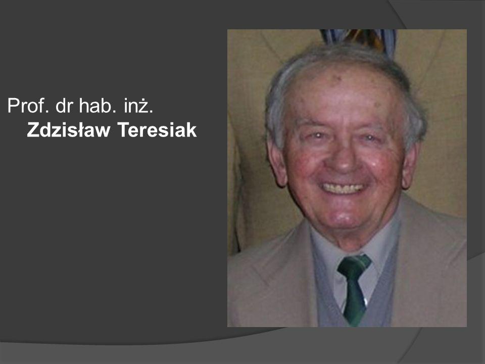 Prof. dr hab. inż. Zdzisław Teresiak