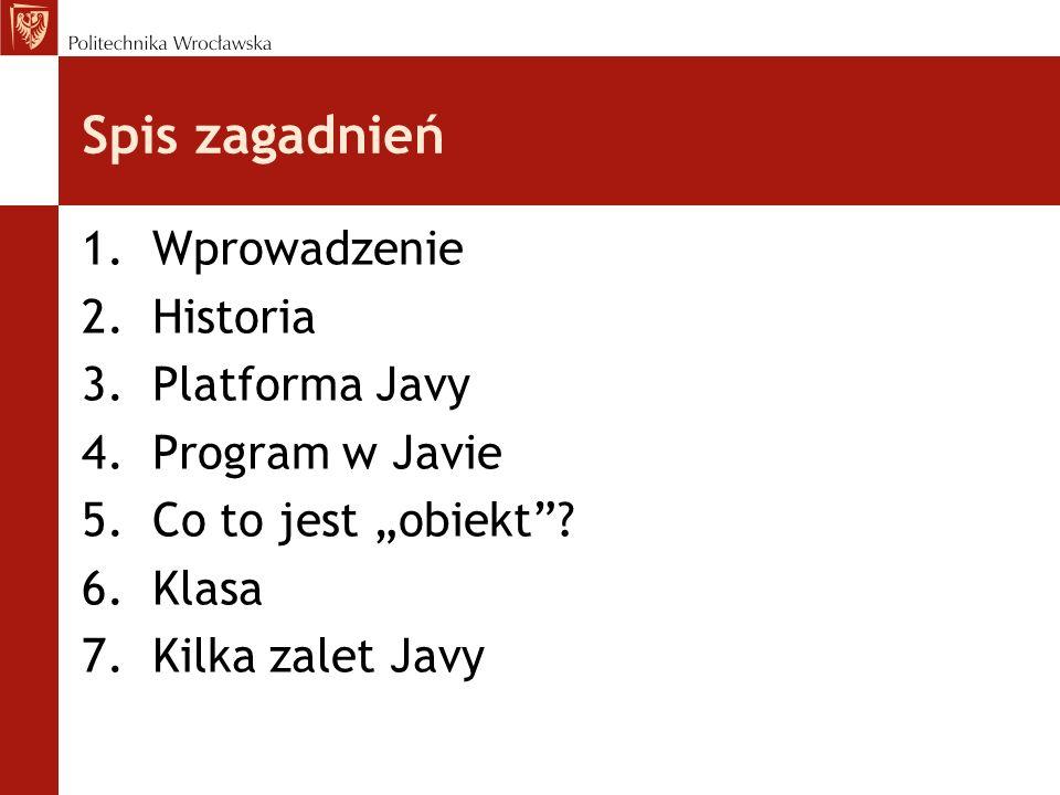 Wprowadzenie Java- zorientowany obiektowo język programowania, język interpretowany, a nie kompilowany, język pracujący na wielu platformach, język nastawiony na produktywność programisty, zastosowania Javy
