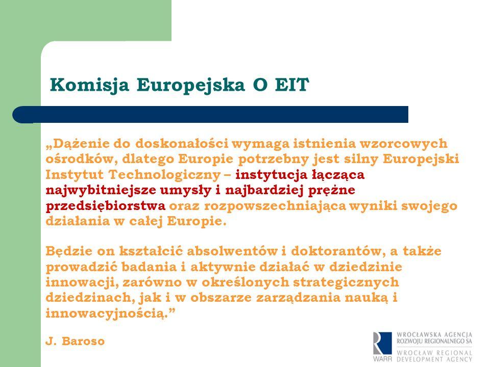 Dążenie do doskonałości wymaga istnienia wzorcowych ośrodków, dlatego Europie potrzebny jest silny Europejski Instytut Technologiczny – instytucja łącząca najwybitniejsze umysły i najbardziej prężne przedsiębiorstwa oraz rozpowszechniająca wyniki swojego działania w całej Europie.