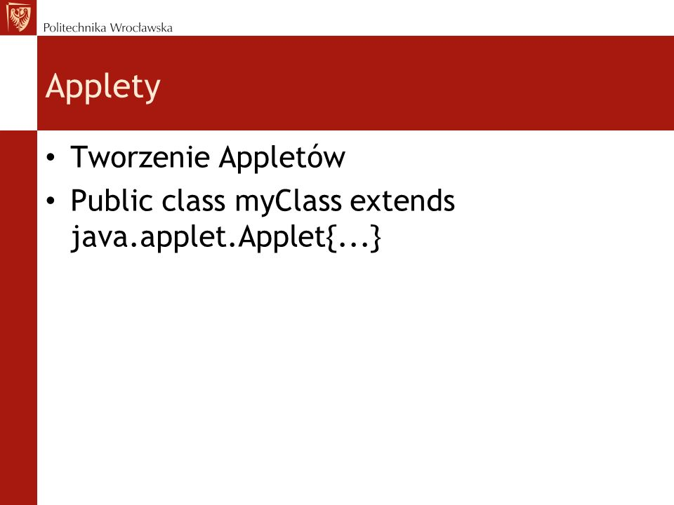 Applety Inicjalizacja (ang.Initialization), stanowi o zachowaniu appletu Start (ang.