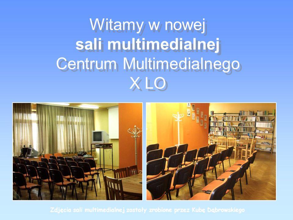 Witamy w nowej sali multimedialnej Centrum Multimedialnego X LO Witamy w nowej sali multimedialnej Centrum Multimedialnego X LO Zdjęcia sali multimedialnej zostały zrobione przez Kubę Dąbrowskiego