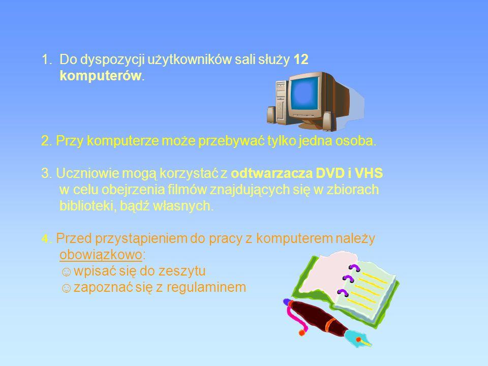 1.Do dyspozycji użytkowników sali służy 12 komputerów.