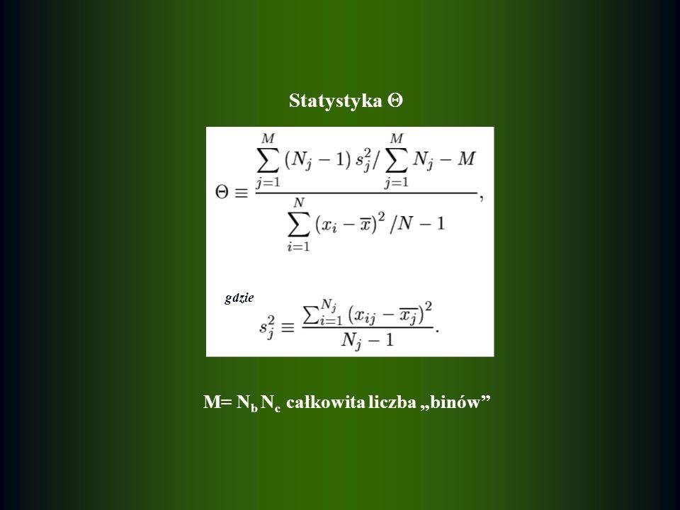 Statystyka M= N b N c całkowita liczba binów gdzie