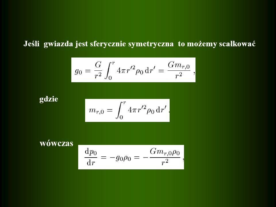 Jeśli gwiazda jest sferycznie symetryczna to możemy scałkować gdzie wówczas