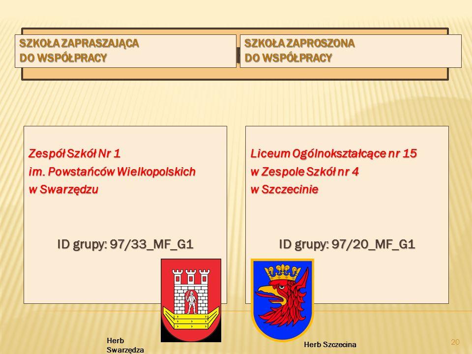 DANE INFORMACYJNE SZKOŁA ZAPRASZAJĄCA DO WSPÓŁPRACY Zespół Szkół Nr 1 im. Powstańców Wielkopolskich w Swarzędzu ID grupy: 97/33_MF_G1 SZKOŁA ZAPROSZON