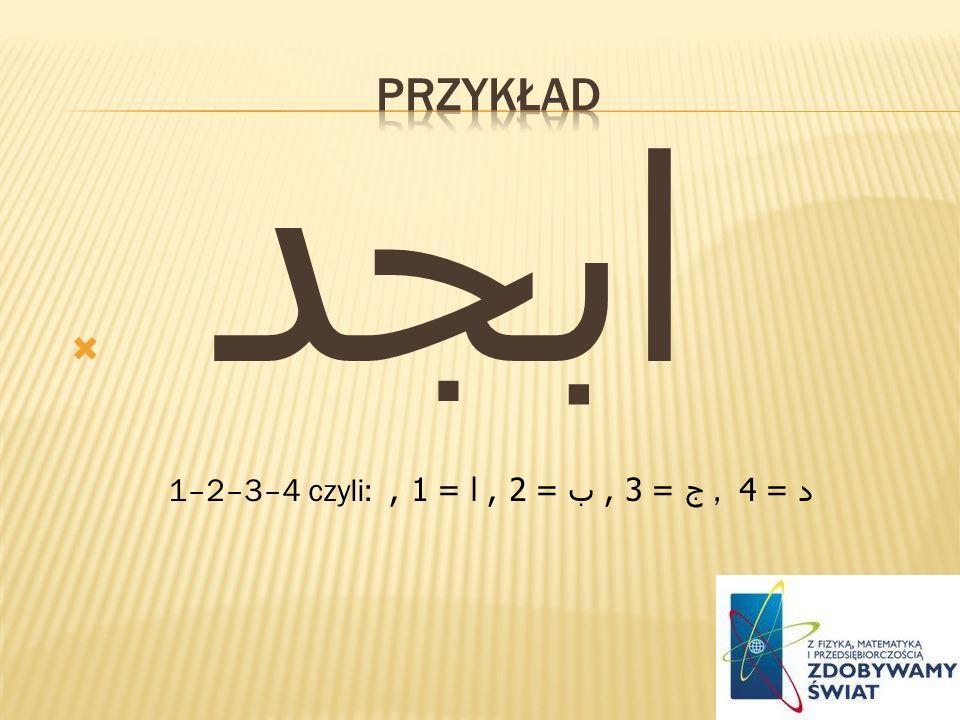 ابجد 1–2–3–4 czyli: ج = 3, ب = 2, ا = 1,, د = 4