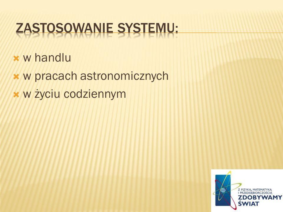 w handlu w pracach astronomicznych w życiu codziennym