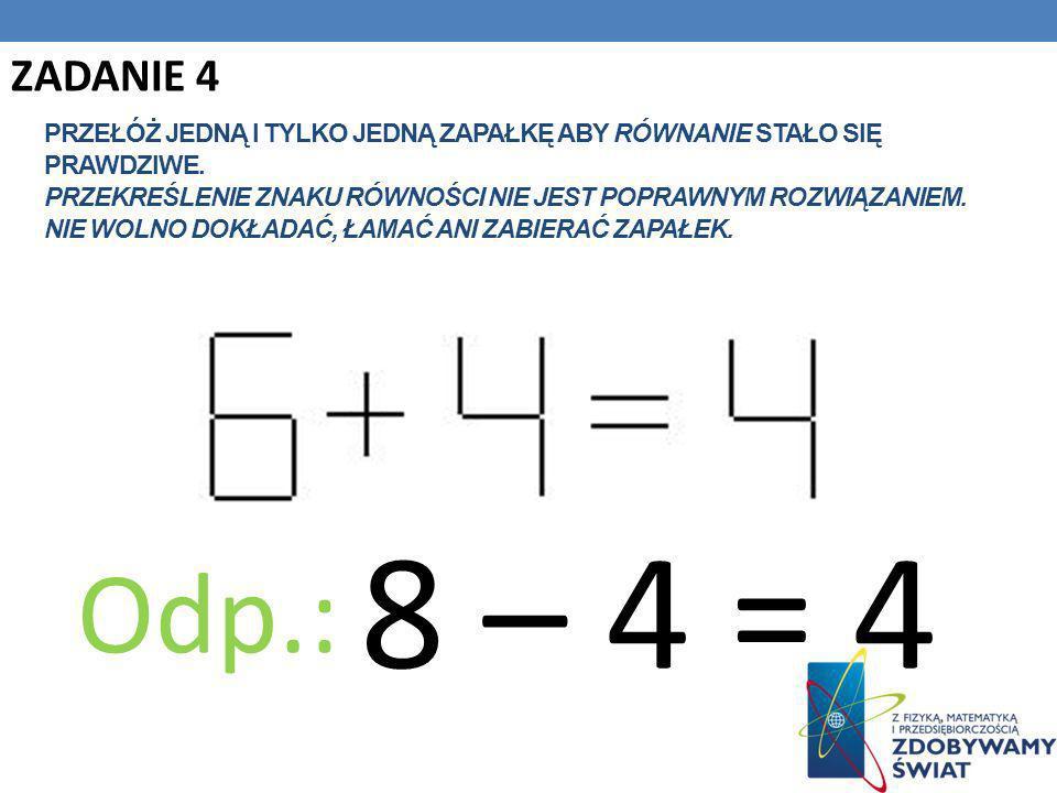 ZADANIE 7 ZADANIE 8 Podaj kolejną liczbę ciągu: 65536, 256, 16, .