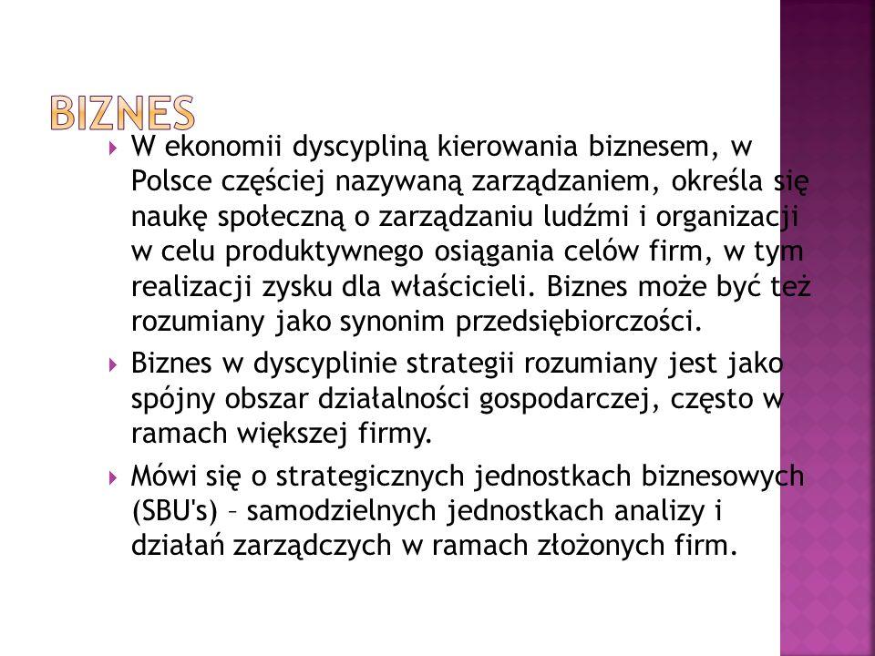 Etymologicznie słowo business wywodzi się z