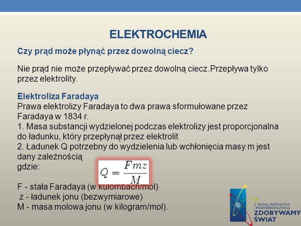 ELEKTROCHEMIA Elektrochemia jest działem chemii fizycznej, zajmującym się badaniem elektrycznych aspektów reakcji chemicznych, a także w mniejszym stopniu własnościami elektrycznymi związków chemicznych.