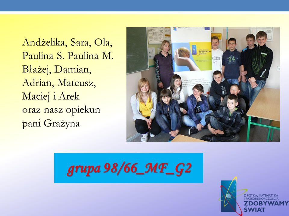 Andżelika, Sara, Ola, Paulina S. Paulina M. Błażej, Damian, Adrian, Mateusz, Maciej i Arek oraz nasz opiekun pani Grażyna grupa 98/66_MF_G2