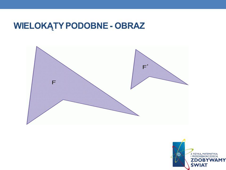WIELOKĄTY PODOBNE Figury podobne Dwie figury geometryczne nazywamy figurami podobnymi wtedy i tylko wtedy, gdy istnieje przekształcenie geometryczne, zwane podobieństwem, takie że obrazem figur jest figura Figury podobne oznaczamy