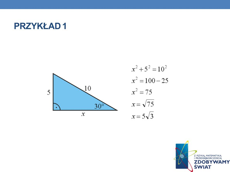 Jeśli nie chcesz lub nie potrafisz zapamiętać i stosować poznanych zależności, to wystarczy, że w każdym konkretnym zadaniu, w którym napotkasz trójkąt ekierkę odnajdziesz proste związki między bokami tego trójkąta, korzystając z twierdzenia Pitagorasa ułożysz odpowiednie równanie, rozwiążesz to równanie.