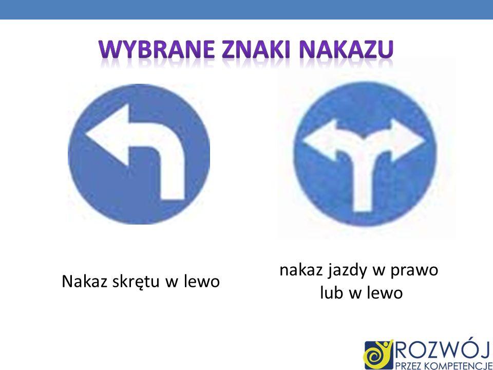 Nakaz skrętu w lewo nakaz jazdy w prawo lub w lewo