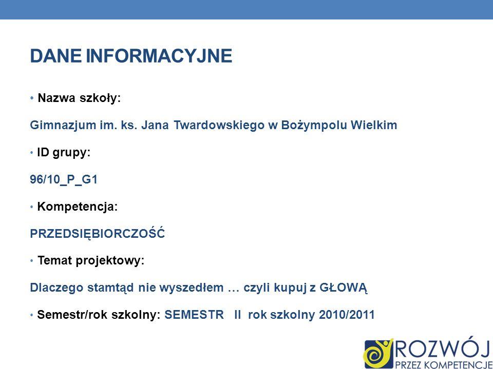 DANE INFORMACYJNE Nazwa szkoły: Gimnazjum im.ks.