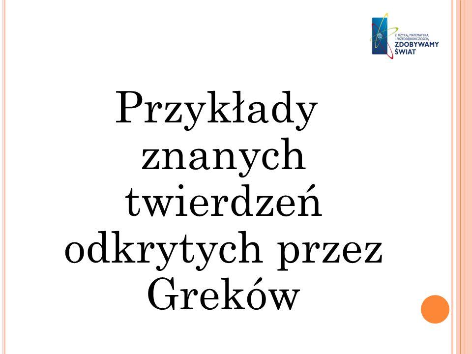 Przykłady znanych twierdzeń odkrytych przez Greków