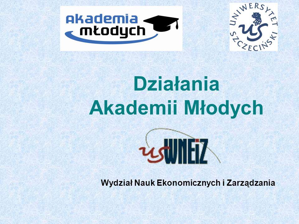Działania Akademii Młodych Wydział Nauk Ekonomicznych i Zarządzania