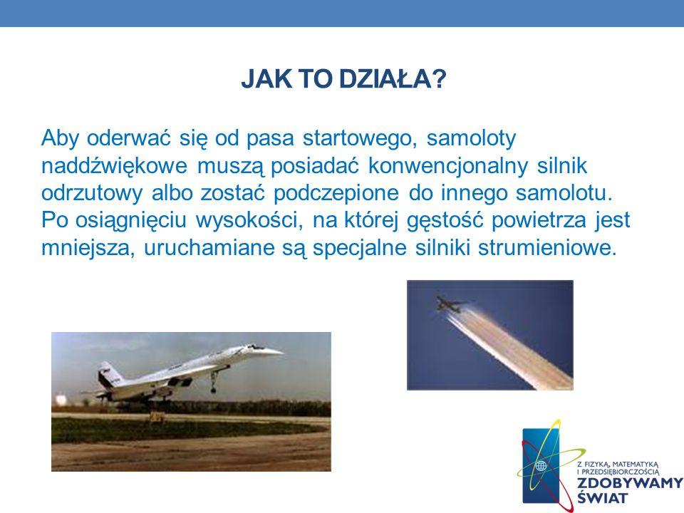 JAK TO DZIAŁA? Aby oderwać się od pasa startowego, samoloty naddźwiękowe muszą posiadać konwencjonalny silnik odrzutowy albo zostać podczepione do inn