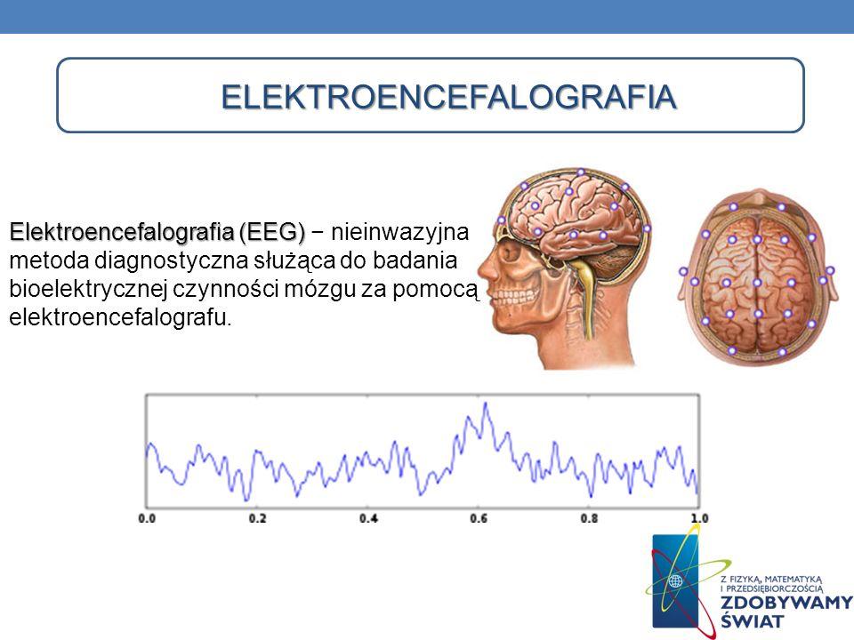 ELEKTROENCEFALOGRAFIA Elektroencefalografia (EEG) Elektroencefalografia (EEG) nieinwazyjna metoda diagnostyczna służąca do badania bioelektrycznej czy
