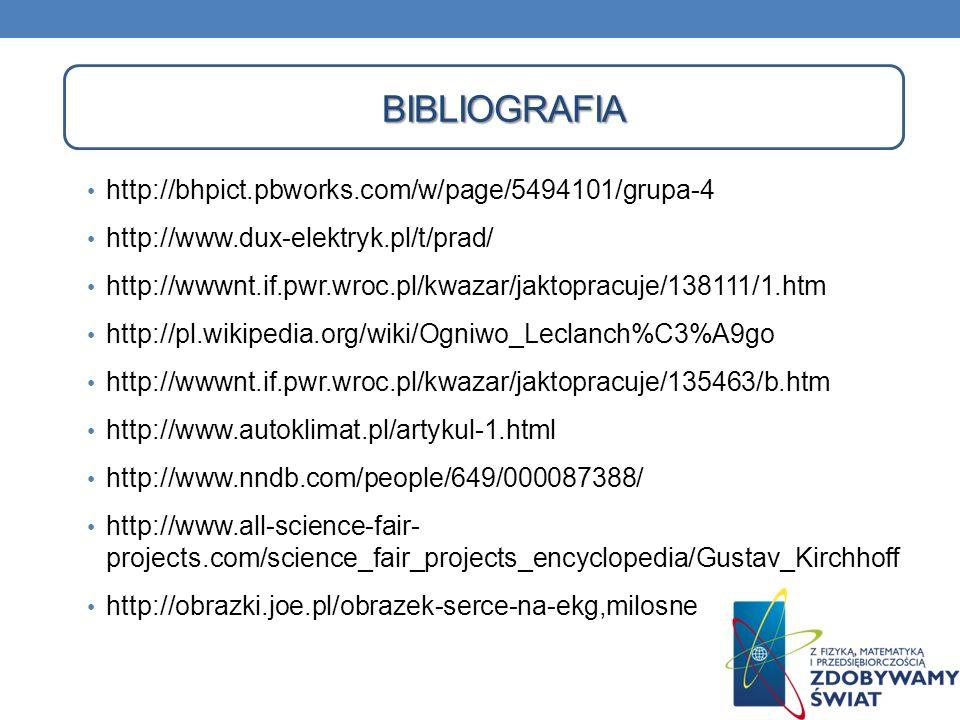 BIBLIOGRAFIA http://bhpict.pbworks.com/w/page/5494101/grupa-4 http://www.dux-elektryk.pl/t/prad/ http://wwwnt.if.pwr.wroc.pl/kwazar/jaktopracuje/13811