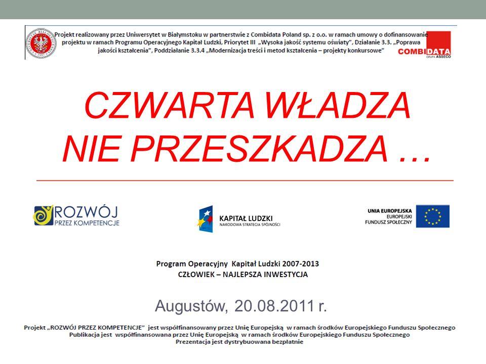 CZWARTA WŁADZA NIE PRZESZKADZA … Augustów, 20.08.2011 r.