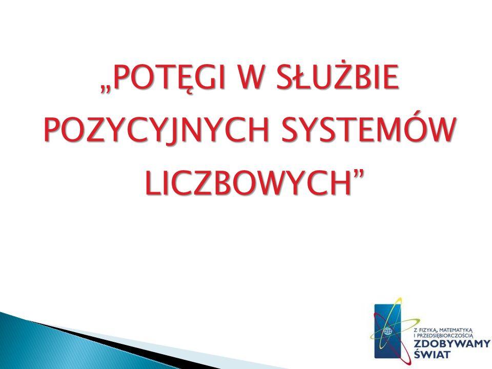 Systemy liczbowe możemy podzielić na : pozycyjne niepozycyjne (addytywne).