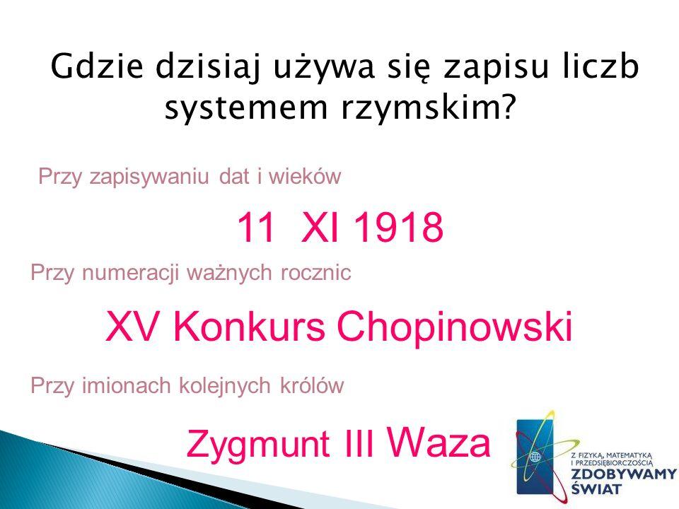 Gdzie dzisiaj używa się zapisu liczb systemem rzymskim.