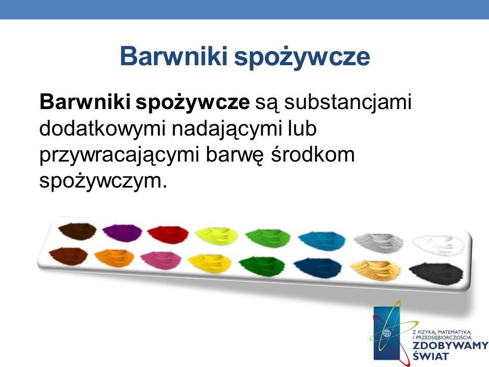 Barwniki spożywcze Barwniki spożywcze są substancjami dodatkowymi nadającymi lub przywracającymi barwę środkom spożywczym.