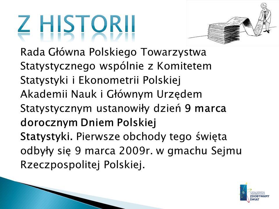 Rada Główna Polskiego Towarzystwa Statystycznego wspólnie z Komitetem Statystyki i Ekonometrii Polskiej Akademii Nauk i Głównym Urzędem Statystycznym